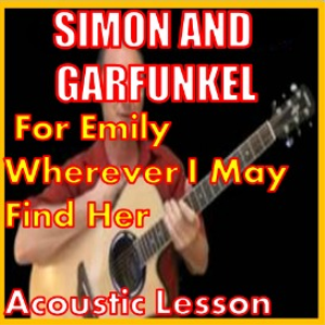 learn to play for emily wherever i may find her by simon and garfunkel