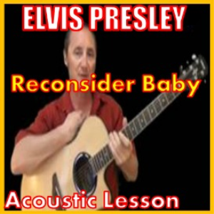 Learn to play Reconsider Baby by Elvis Presley | Movies and Videos | Educational
