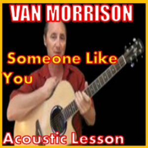 Learn to play Someone Like You by Van Morrison | Movies and Videos | Educational