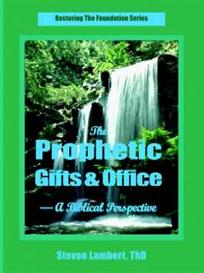 the prophetic gifts & office