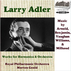 original music for harmonica & orchestra - larry adler/rpo/morton gould