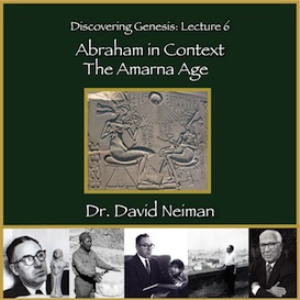discovering genesis 6: abraham in context: the amarna age