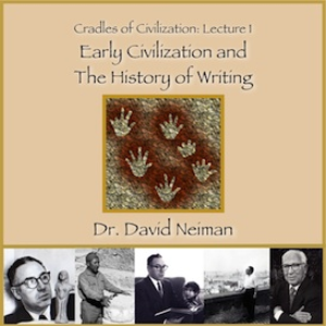 cradles of civilization 1: early civilization and the history of writing
