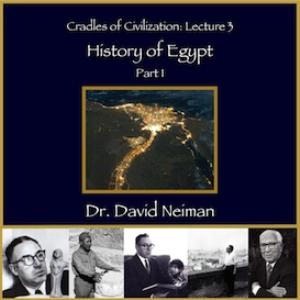 cradles of civilization 3: history of egypt part 1