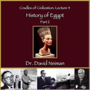 cradles of civilization 4: history of egypt part 2