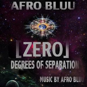 Afro Bluu/Zero Degrees Of Separation | Music | Electronica