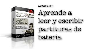 the session drummer. leccion 87. aprende a leer y escribir partituras de bateria (i)