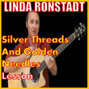 learn to play silver threads and golden needles by linda ronstadt