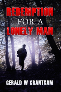 redemption for a lonely man, by gerald w grantham