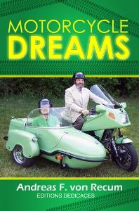 motorcycle dreams, by andreas f. von recum