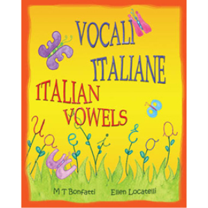 vocali italiane, italian vowels: a picture book about the vowels of the italian alphabet - italian edition with english translation