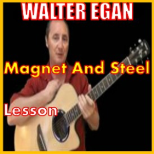 learn to play magnet and steel by walter egan