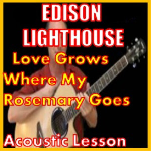 learn to play love grows where my rosemary goes by edison lighthouse