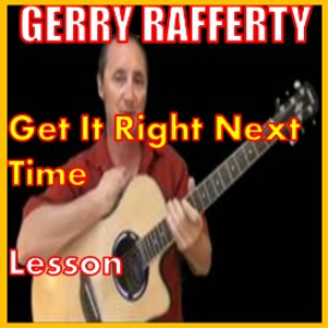 learn to play get it right next time by gerry rafferty
