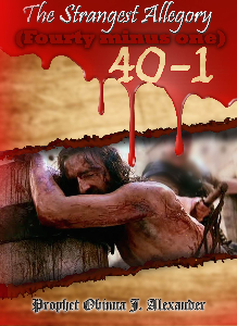 The Strangest Allegory - 40 Minus 1 | Movies and Videos | Religion and Spirituality