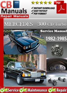 mercedes 300cd turbo 1982-1985 service repair manual
