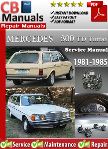 mercedes 300td turbo 1981-1985 service repair manual