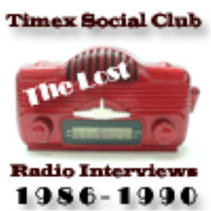 interviews - timex social club: lost radio interviews