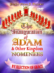 the inauguration of adam & other kingdom nominees by election of grace