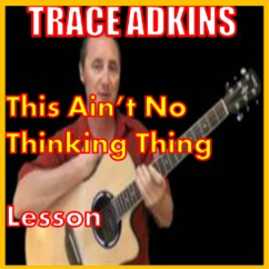Learn to play This Aint No Thinking Thing by Trace Adkins | Movies and Videos | Educational