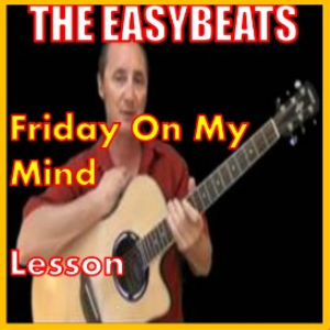 Learn to play Friday On My Mind by The Easybeats | Movies and Videos | Educational