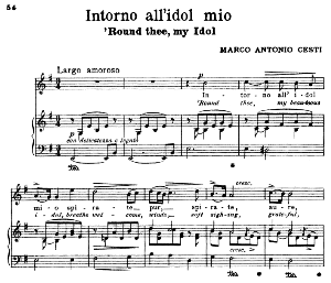 intorno all idol mio, high voice in e minor, m.a.cesti. for soprano, tenor. song classics, edited by horatio parker. j. church publ. (1912)