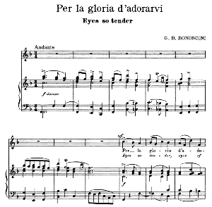 per la gloria d'adorarvi, medium voice in f major, g.b. bononcini. for soprano, mezzo, baritone. song classics, edited by horatio parker. j. church publ. (1912)