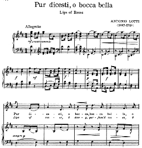 pur dicesti o boca bella, medium voice in d major, a lotti. for mezzo, soprano, baritone. song classics, edited by horatio parker. j. church publ. (1912)