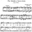 Pur dicesti o boca bella, Medium Voice in D Major, A Lotti. For Mezzo, Soprano, Baritone. Song Classics, Edited by Horatio Parker. J. Church Publ. (1912)   eBooks   Sheet Music