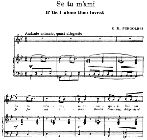 se tu m'ami, high voice in g minor, g. b.pergolesi. for soprano, tenor. song classics, edited by horatio parker. j. church publ. (1912)