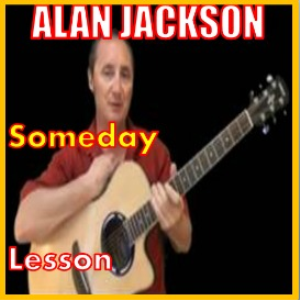 Learn to play Someday by Alan Jackson   Movies and Videos   Educational