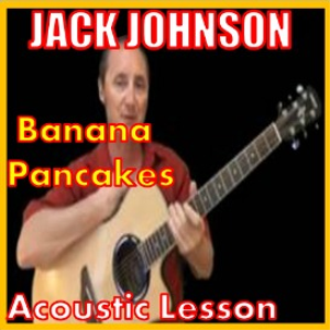 Learn to play Banana Pancakes by Jack | Movies and Videos | Educational
