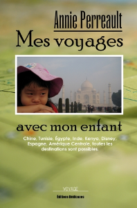 mes voyages avec mon enfant, par annie perreault