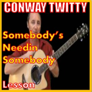 Learn to play Somebody's Needin Somebody by Conway Twitty | Movies and Videos | Educational