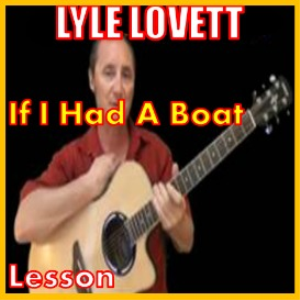 Learn to play If I Had A Boat by Lyle Lovett | Movies and Videos | Educational
