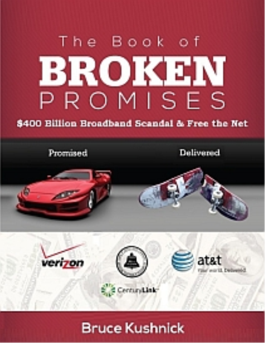 Second Additional product image for - The Book of Broken Promises: $400 Billion Broadband Scandal & Free The Net