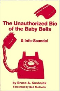 the unauthorized bio of the baby bells & info-scandal