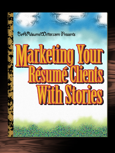 Marketing Your Resume Clients With Stories | eBooks | Business and Money
