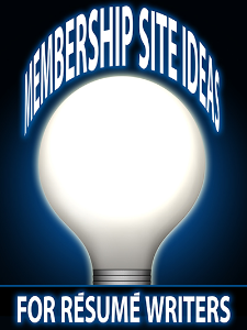 Membership Site Ideas for Resume Writers | eBooks | Business and Money