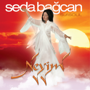 Seda Bagcan - Sufi Soul : Neyim 320 kbps Mp3 Album | Music | New Age
