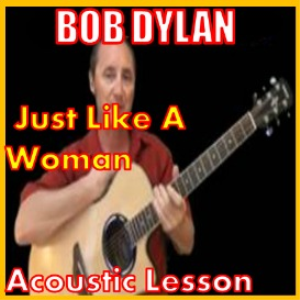 learn to play just like a woman by bob dylan