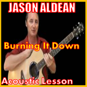 Learn to play Burning It Down by Jason Aldean | Movies and Videos | Educational