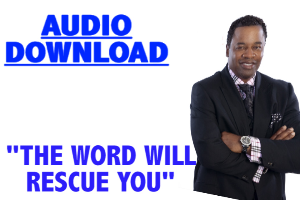 the word will rescue you