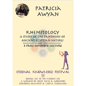 patricia awyan - khemitology: two part extended lecture