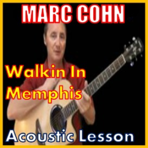 learn to play walking in memphis by mark cohn