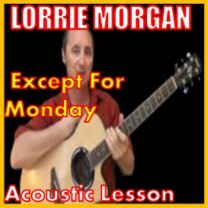 Learn to play Except For Monday by Lorrie Morgan | Movies and Videos | Educational