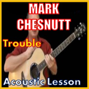 Learn to play Trouble by Mark Chesnutt | Movies and Videos | Educational