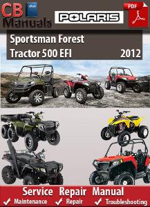 polaris sportsman forest tractor 500 efi 2012 service repair manual