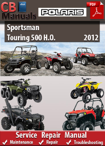 Polaris Sportsman Touring 500 H.O. 2012 Service Repair Manual | eBooks | Automotive