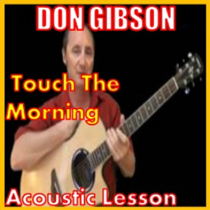 learn to play touch the morning by don gibson